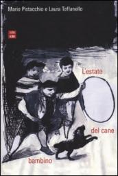 L' estate del cane bambino, Editore: 66th and 2nd, anno 2014 Mario Pistacchio,Laura Toffanello
