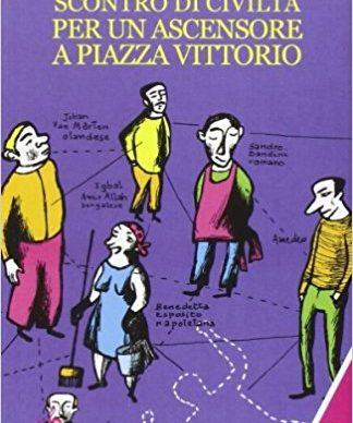 Amara Lakhous: Civilisationssammenstød over en elevator på Piazza Vittorio (2006) Oversætter: Niels Hessing Udgivet af forlaget Palomar i 2018